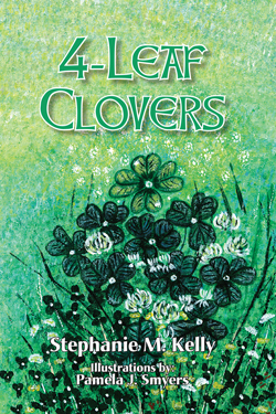 4-Leaf Clovers - Stephanie M. Kelly and Pamela  J. Smyers