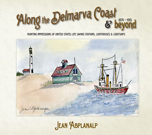 Along the Delmarva Coast & Beyond 1874 - 1915 - Jean Abplanalp