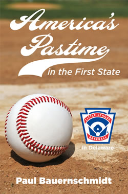America's Pastime in the First State - Paul Bauernschmidt