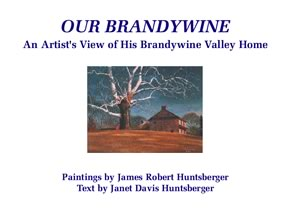 Our Brandywine - James Robert Huntsberger and Janet Davis Huntsberger