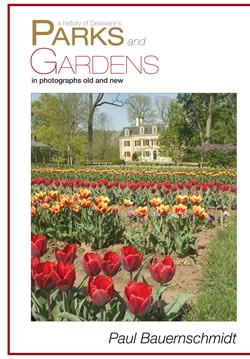 A History of Delaware's Parks and Gardens - Paul Bauernschmidt