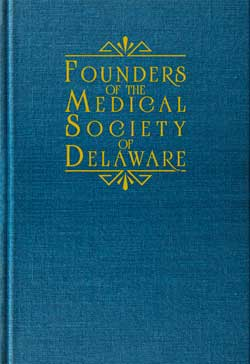 Founders of the Medical Society of Delaware (special edition)