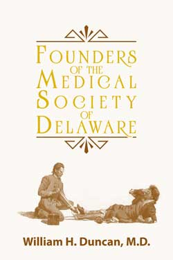Founders of the Medical Society of Delaware - William H. Duncan, M.D.