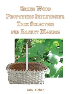 Green Wood Properties Influencing Tree Selection for Basket Making - Tom Dueber