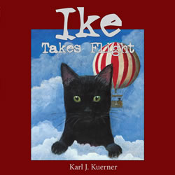 Ike Takes Flight - Karl J.  Kuerner